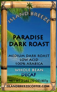 Paradise Dark Roast Decaf 2 LB  Whole Bean